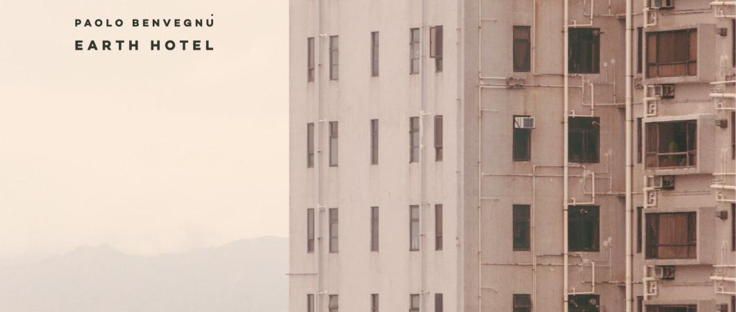 Paolo Benvegnù – Earth Hotel