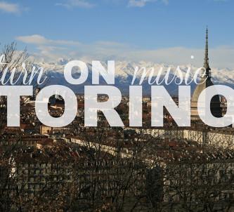 Turn On Music - Torino