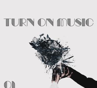Turn On Music Vol. 01