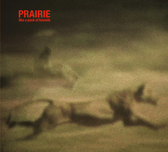 Prairie - Like a Pack of Hounds