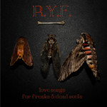 R.Y.F. - Love Songs For Freaks & Dead Souls