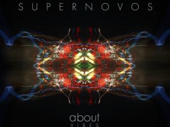 SUPERNOVOS – Abuot Vibes