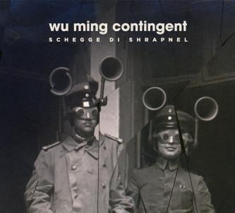 Wu Ming Contingent – Schegge di Shrapnel