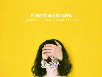 Flowers and Paraffin - Ricordati di Santificare le Feste