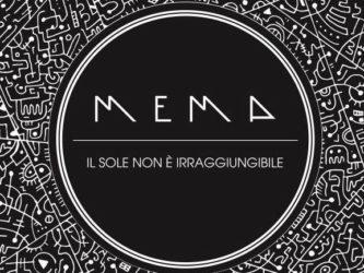 MEMA - Il sole non è irraggiungibile