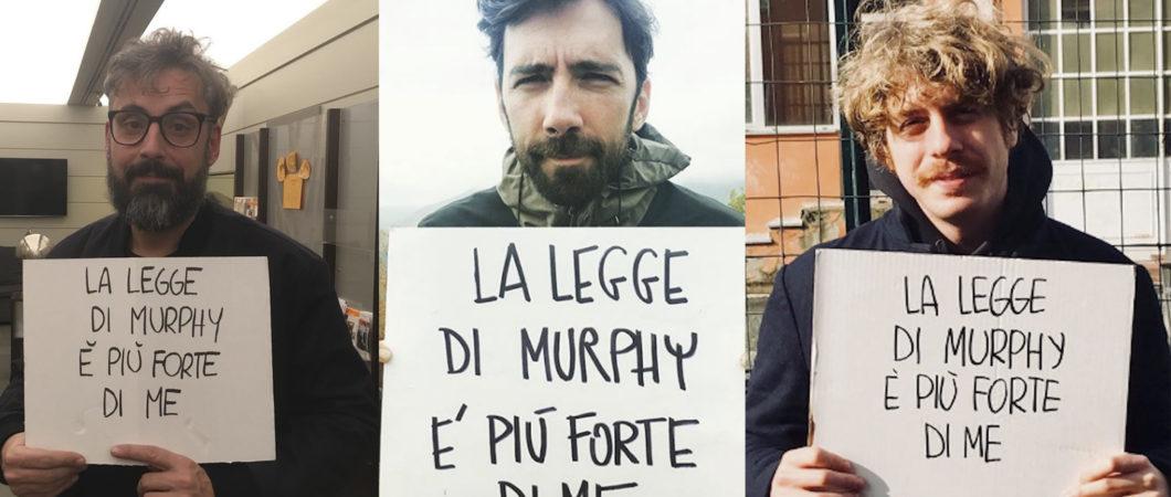 La Legge di Murphy è più forte di me