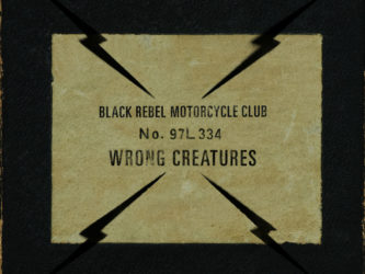Black Rebel Motorcycle Club – Wrong Creatures